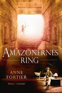 Anne Fortier - Amazonernes ring - 2013