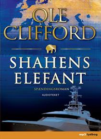Ole Clifford - Shahens elefant - 2008